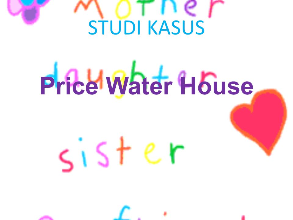 STUDI KASUS Price Water House
