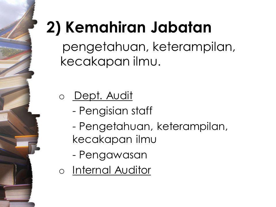 2) Kemahiran Jabatan pengetahuan, keterampilan, kecakapan ilmu.