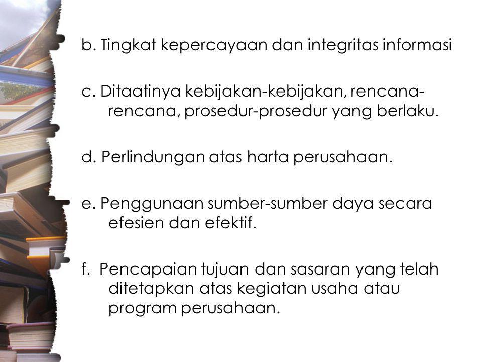 b. Tingkat kepercayaan dan integritas informasi c