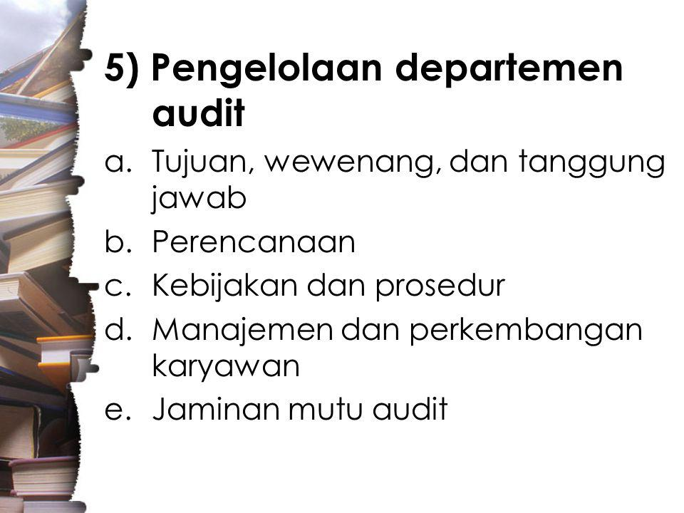 5) Pengelolaan departemen audit