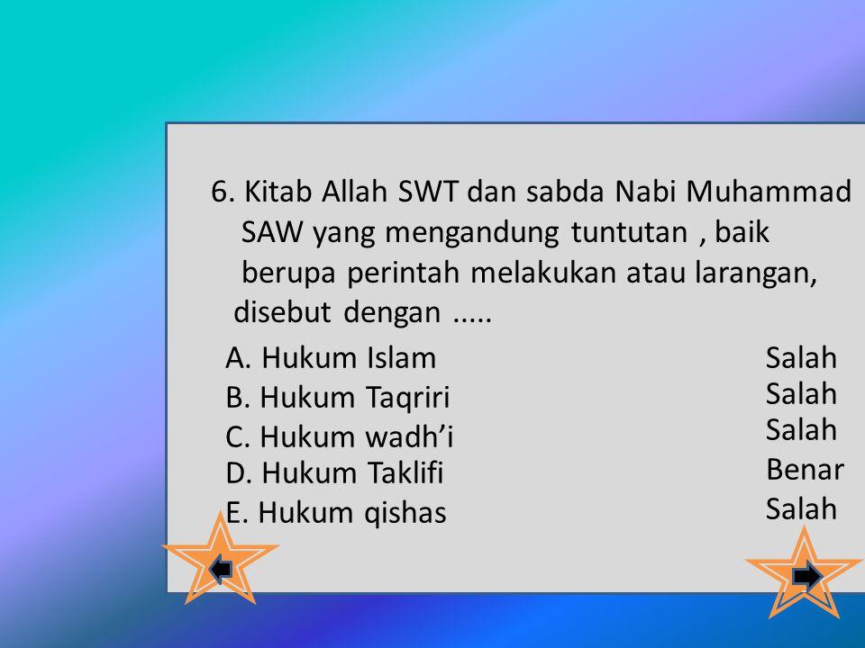 6. Kitab Allah SWT dan sabda Nabi Muhammad