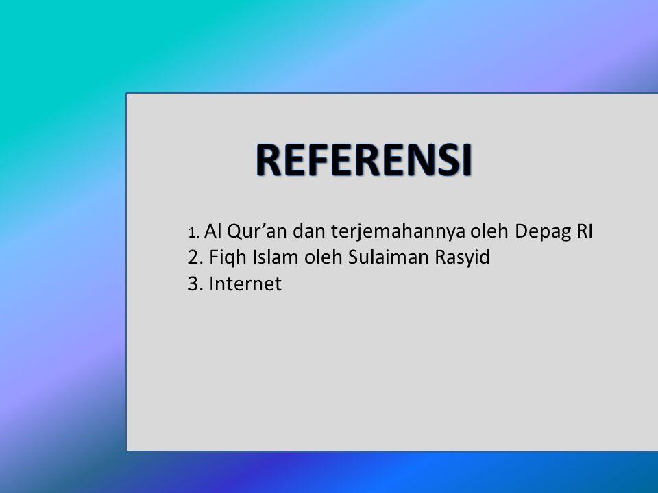 REFERENSI 2. Fiqh Islam oleh Sulaiman Rasyid 3. Internet