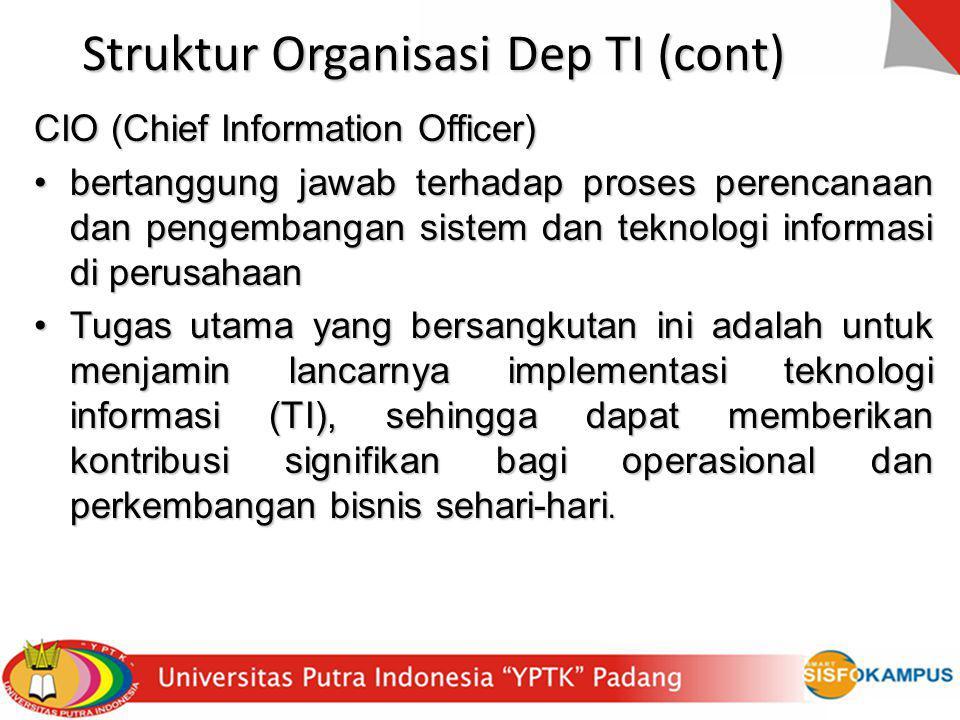 Struktur Organisasi Dep TI (cont)