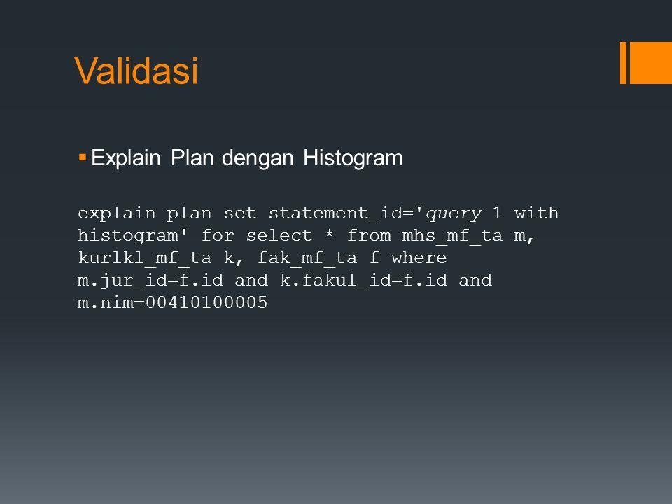 Validasi Explain Plan dengan Histogram