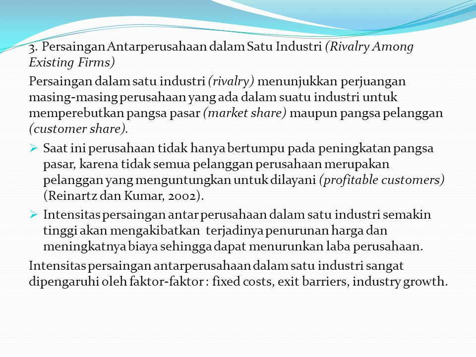 3. Persaingan Antarperusahaan dalam Satu Industri (Rivalry Among Existing Firms)