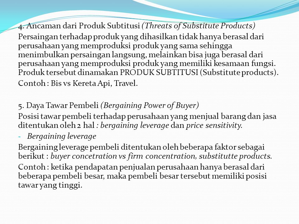 4. Ancaman dari Produk Subtitusi (Threats of Substitute Products)