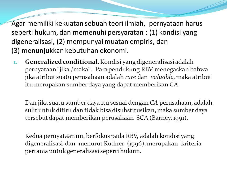 Agar memiliki kekuatan sebuah teori ilmiah, pernyataan harus seperti hukum, dan memenuhi persyaratan : (1) kondisi yang digeneralisasi, (2) mempunyai muatan empiris, dan (3) menunjukkan kebutuhan ekonomi.