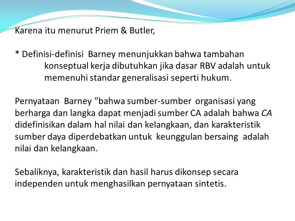 Karena itu menurut Priem & Butler,