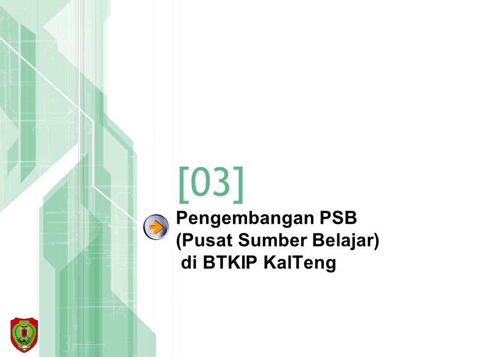 Pengembangan PSB (Pusat Sumber Belajar) di BTKIP KalTeng
