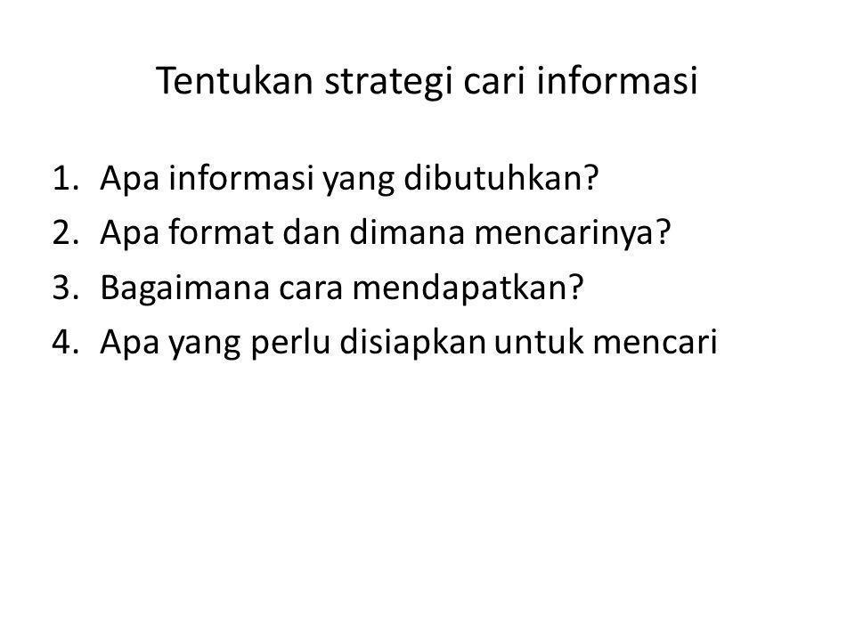 Tentukan strategi cari informasi