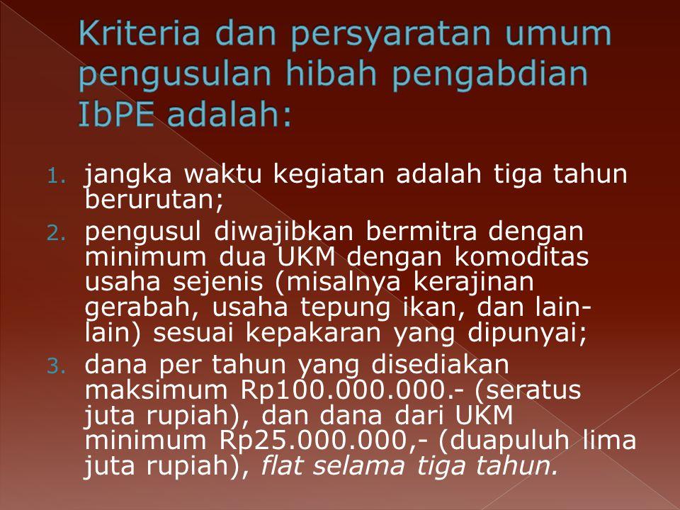 Kriteria dan persyaratan umum pengusulan hibah pengabdian IbPE adalah: