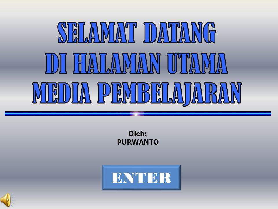 SELAMAT DATANG DI HALAMAN UTAMA MEDIA PEMBELAJARAN