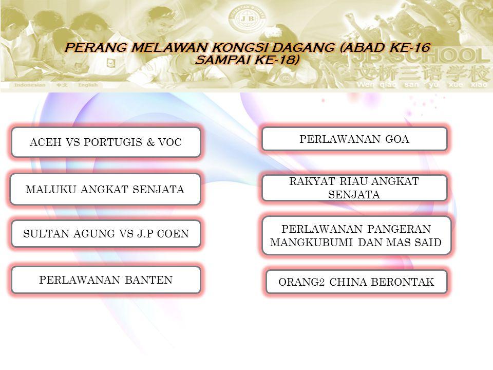 PERANG MELAWAN KONGSI DAGANG (ABAD KE-16 SAMPAI KE-18)