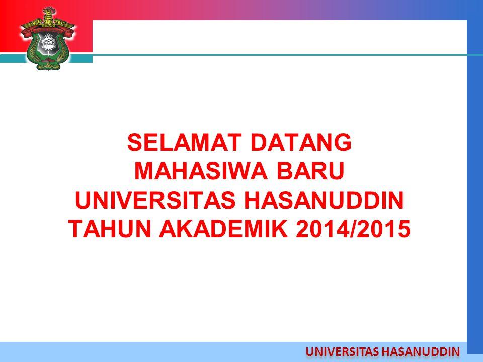 SELAMAT DATANG MAHASIWA BARU UNIVERSITAS HASANUDDIN TAHUN AKADEMIK 2014/2015
