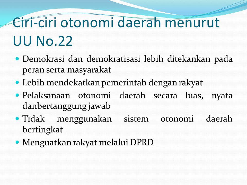 Ciri-ciri otonomi daerah menurut UU No.22