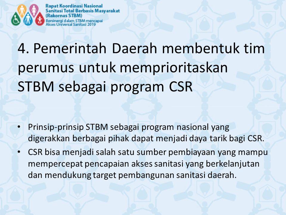 4. Pemerintah Daerah membentuk tim perumus untuk memprioritaskan STBM sebagai program CSR