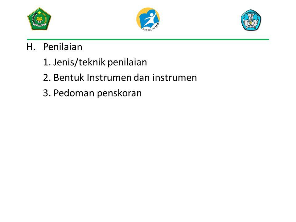 Penilaian 1. Jenis/teknik penilaian 2. Bentuk Instrumen dan instrumen 3. Pedoman penskoran