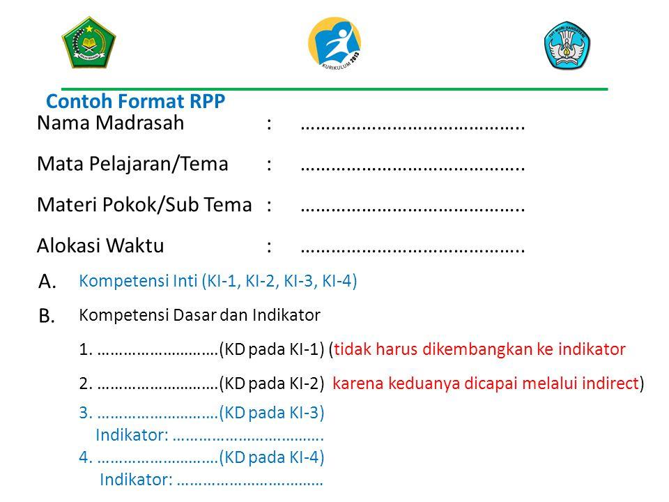 Contoh Format RPP Nama Madrasah : …………………………………….. Mata Pelajaran/Tema