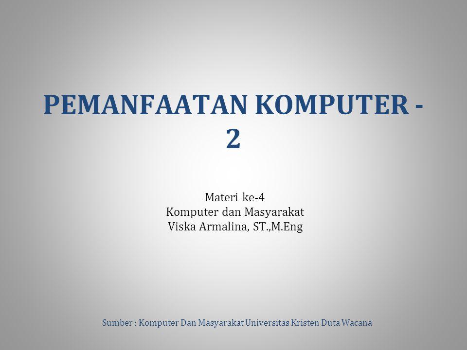 PEMANFAATAN KOMPUTER - 2