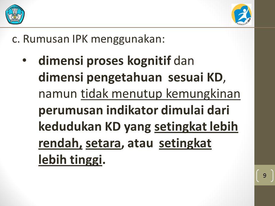 c. Rumusan IPK menggunakan: