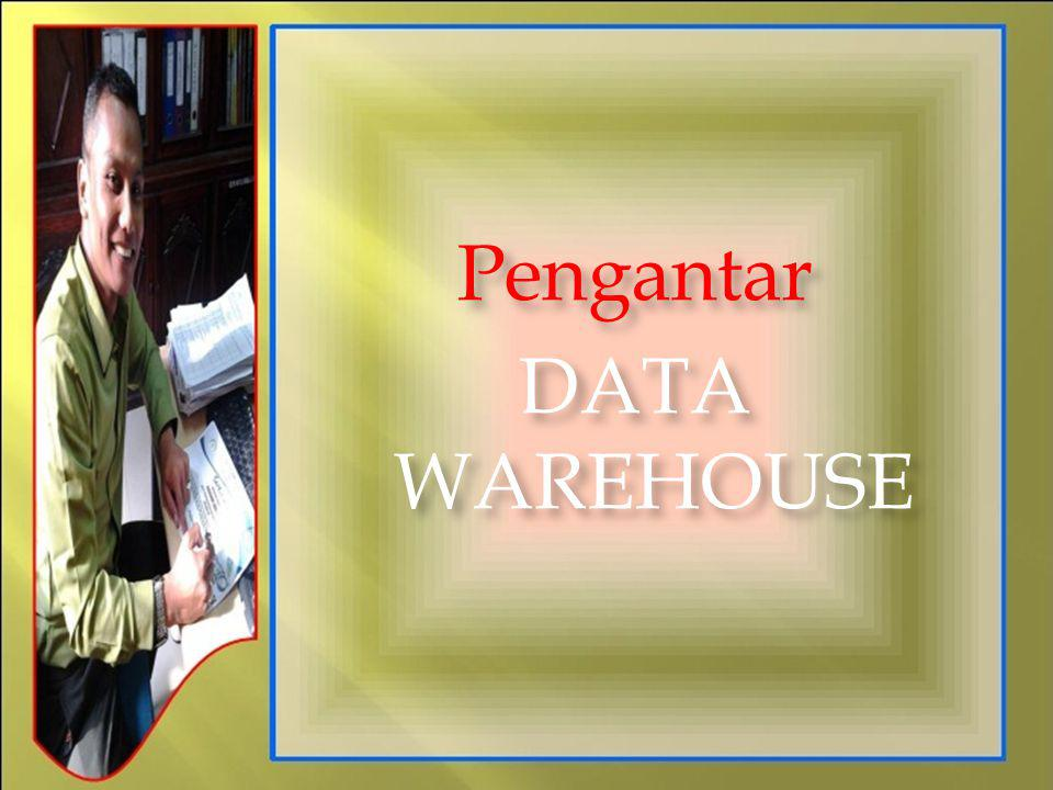 Pengantar DATA WAREHOUSE
