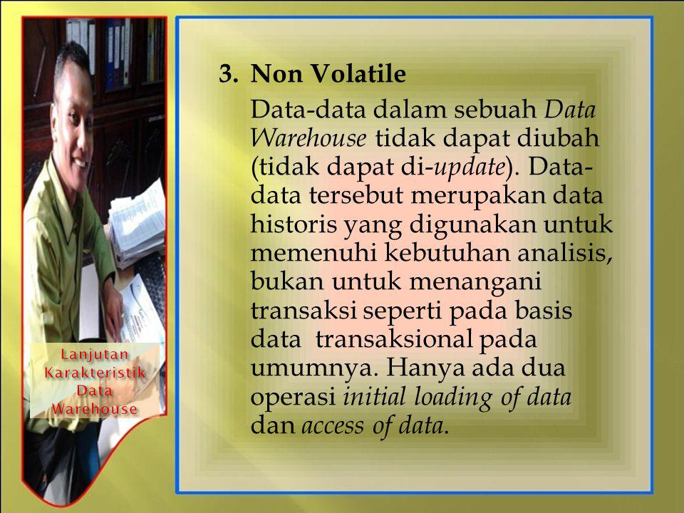Lanjutan Karakteristik Data Warehouse