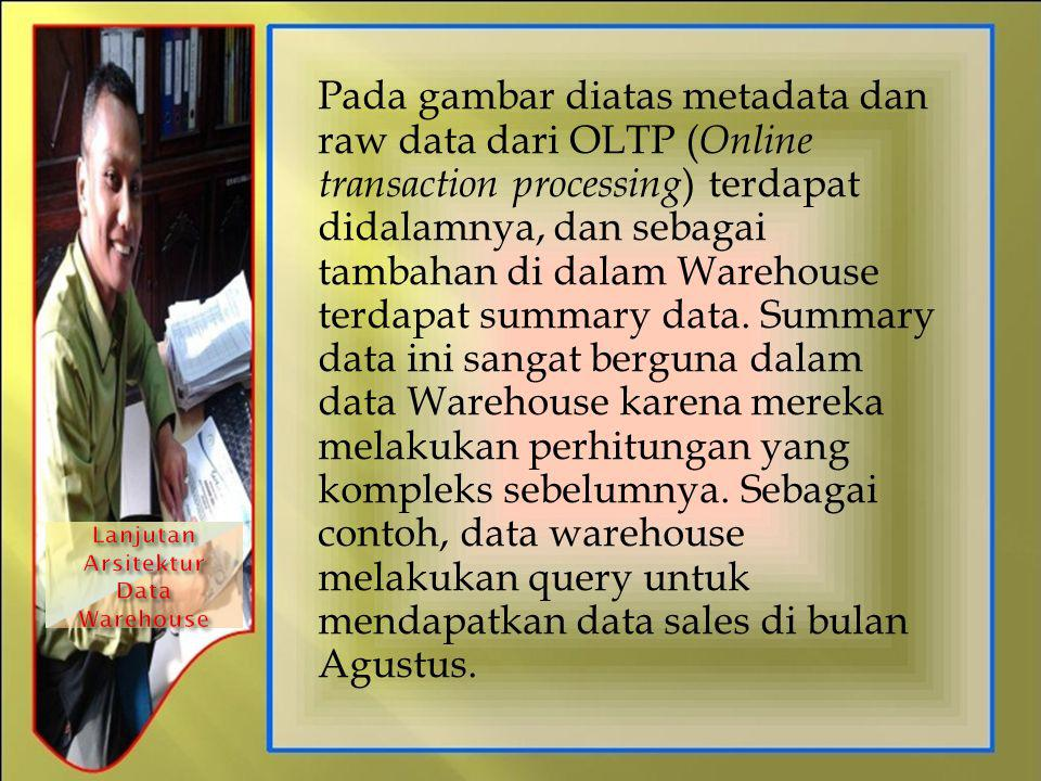 Lanjutan Arsitektur Data Warehouse