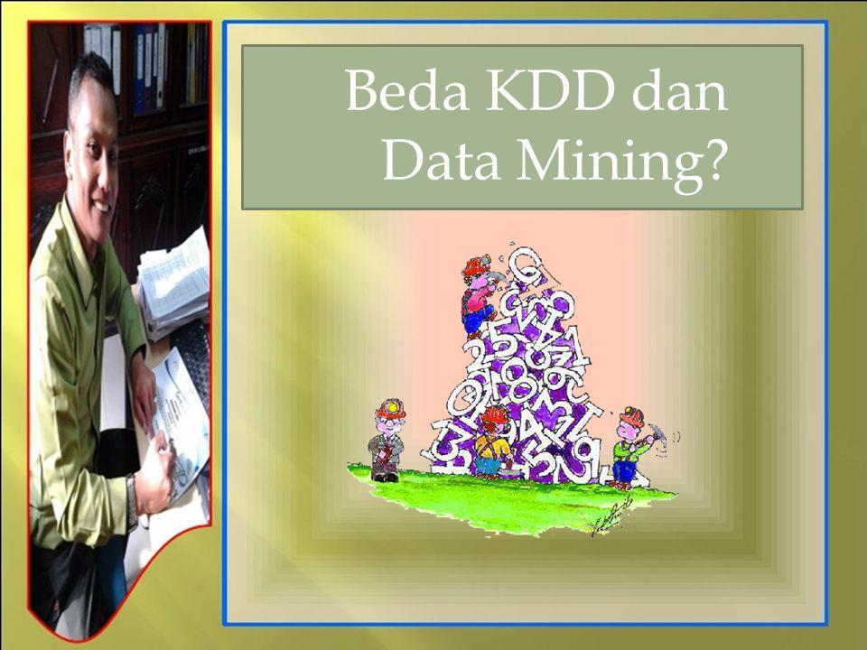 Beda KDD dan Data Mining