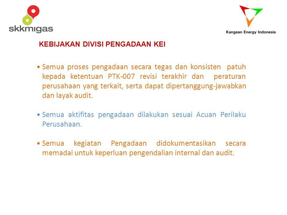 Semua aktifitas pengadaan dilakukan sesuai Acuan Perilaku Perusahaan.