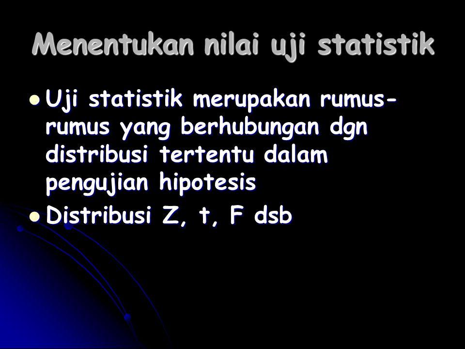 Menentukan nilai uji statistik