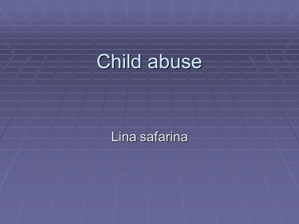 Child abuse Lina safarina