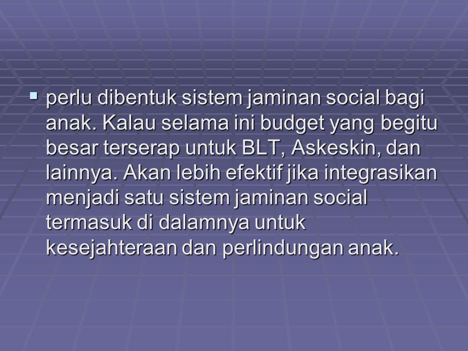 perlu dibentuk sistem jaminan social bagi anak
