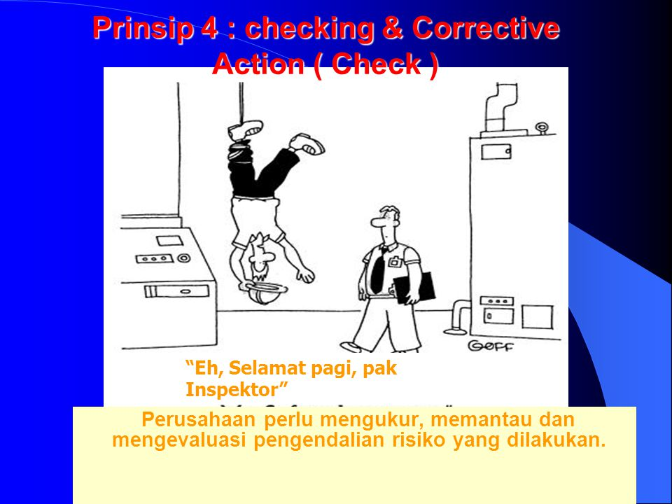 Prinsip 4 : checking & Corrective Action ( Check )