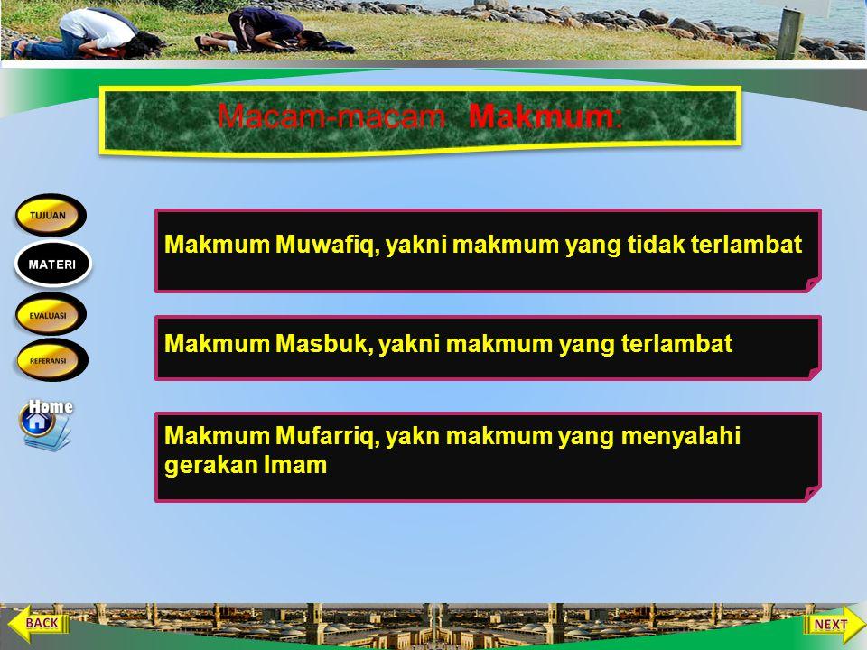 Macam-macam Makmum: Makmum Muwafiq, yakni makmum yang tidak terlambat