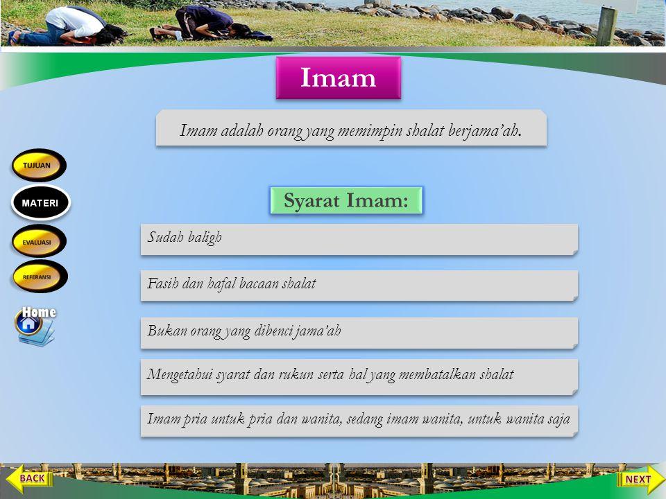 Imam adalah orang yang memimpin shalat berjama'ah.