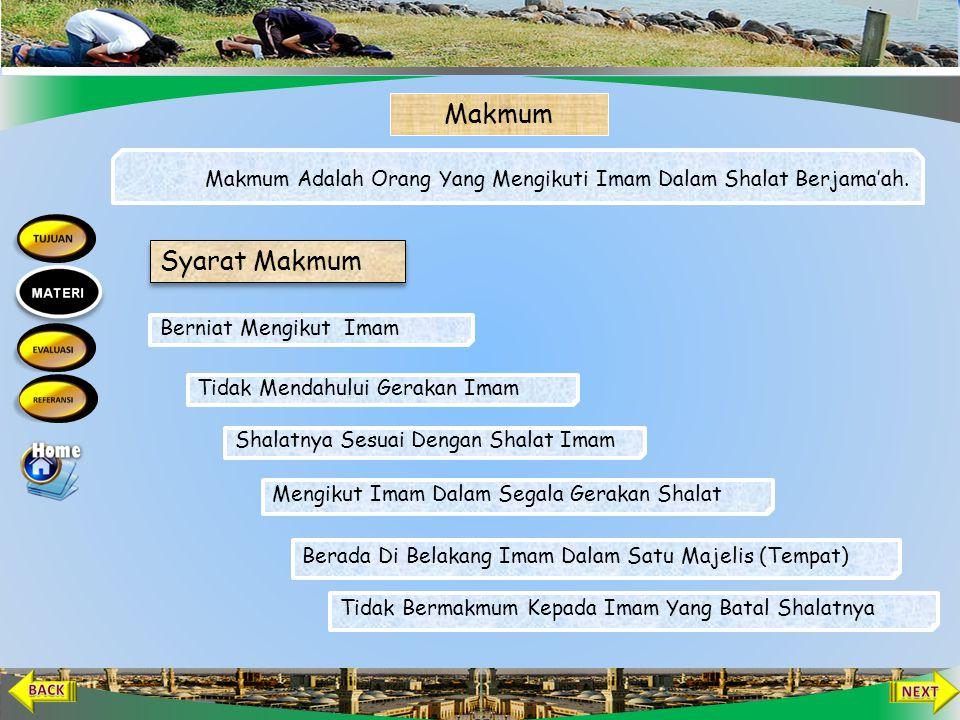 Makmum Makmum Adalah Orang Yang Mengikuti Imam Dalam Shalat Berjama'ah. Syarat Makmum. Berniat Mengikut Imam.
