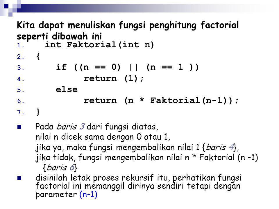 Kita dapat menuliskan fungsi penghitung factorial seperti dibawah ini
