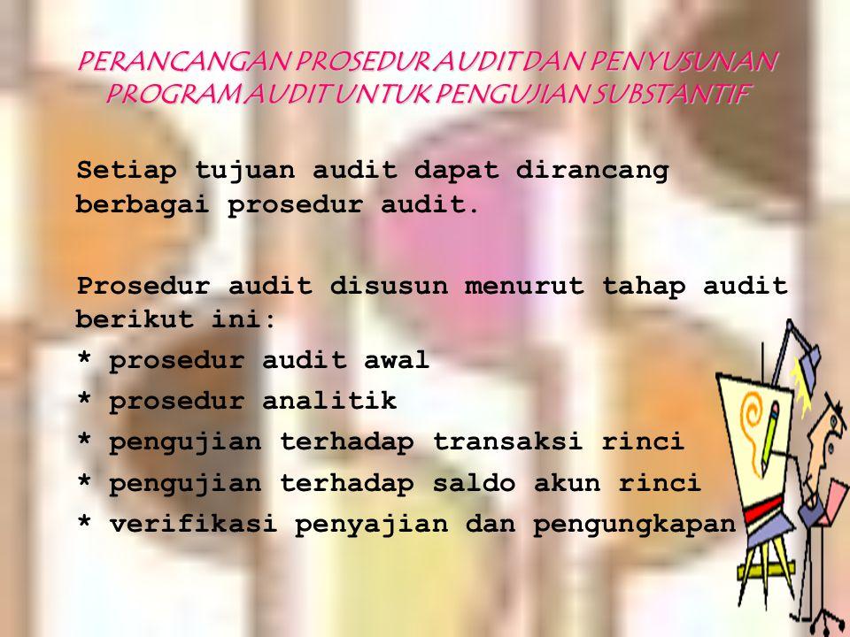 Setiap tujuan audit dapat dirancang berbagai prosedur audit.