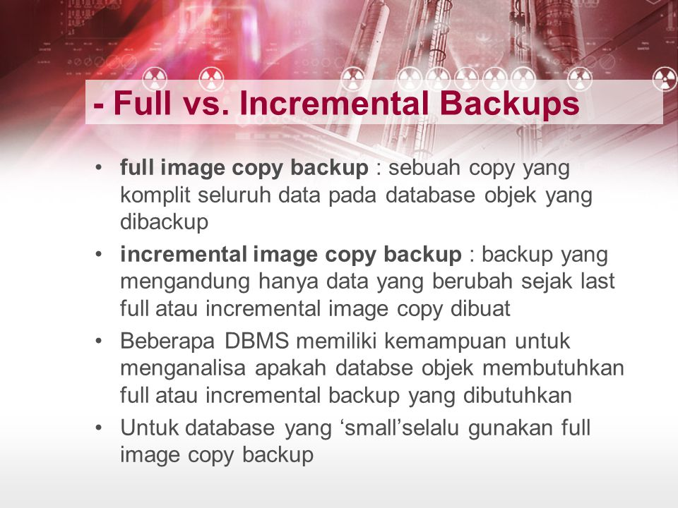 - Full vs. Incremental Backups