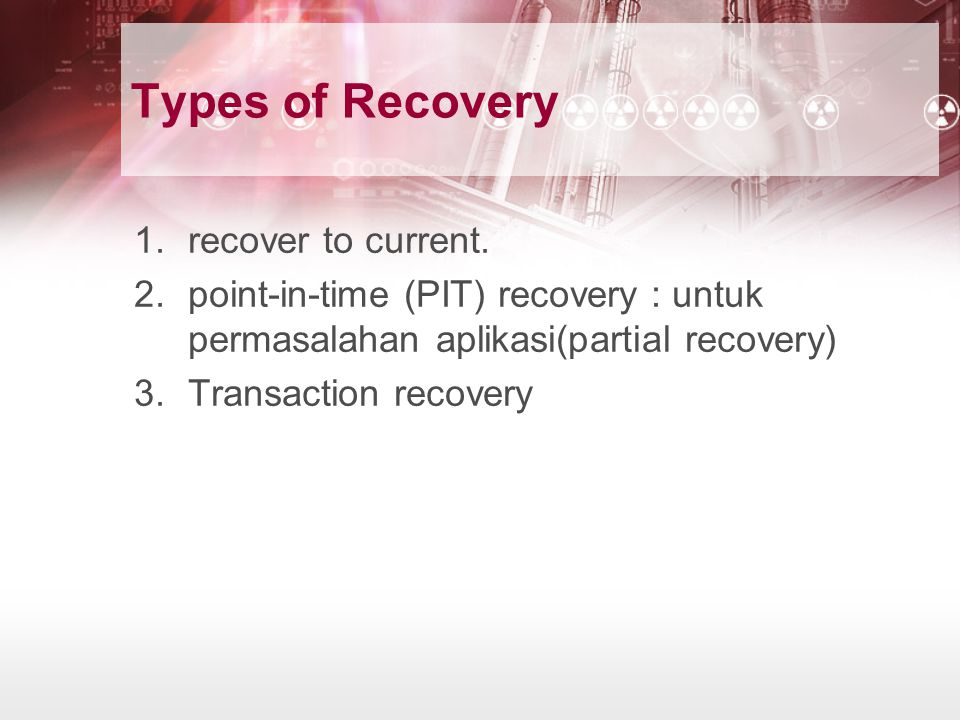 Types of Recovery recover to current.