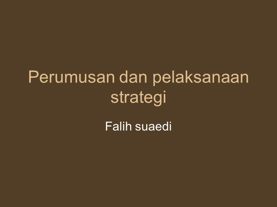Perumusan dan pelaksanaan strategi