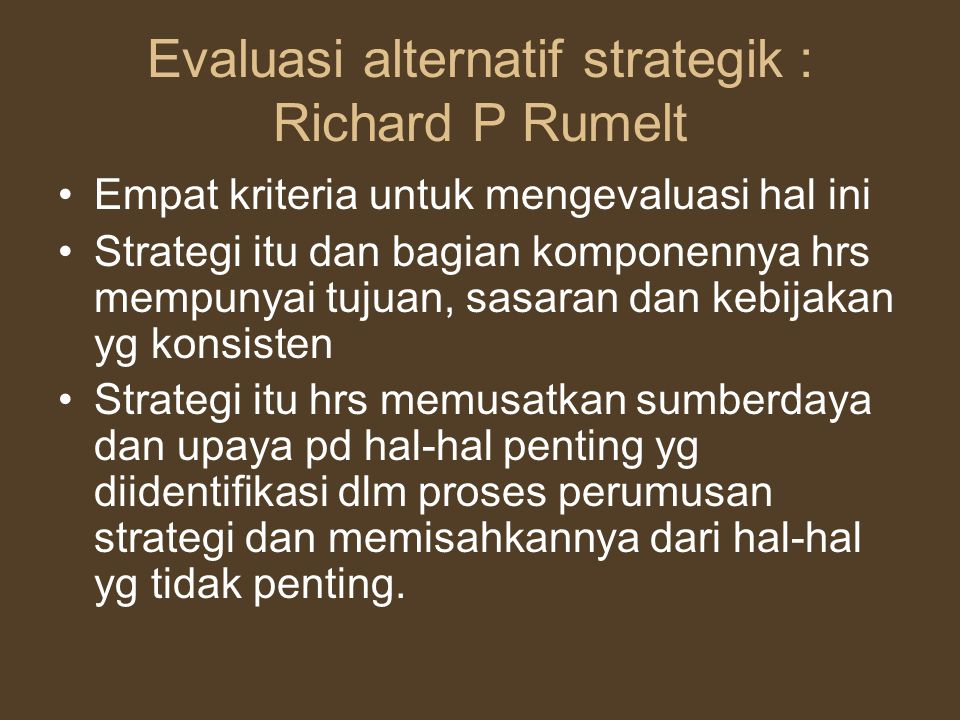 Evaluasi alternatif strategik : Richard P Rumelt