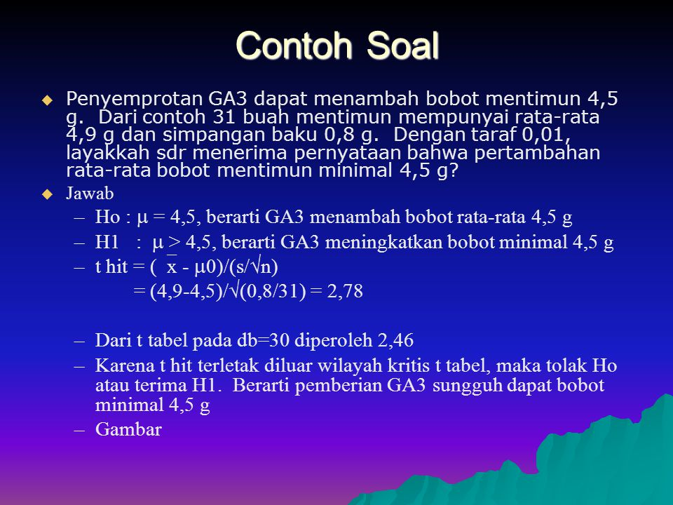 Contoh Soal Ho :  = 4,5, berarti GA3 menambah bobot rata-rata 4,5 g