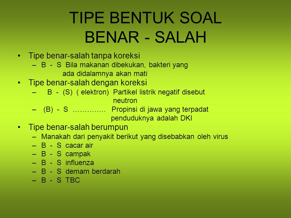 TIPE BENTUK SOAL BENAR - SALAH