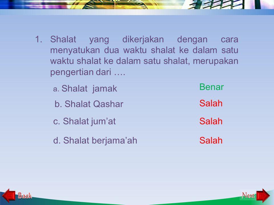 Shalat yang dikerjakan dengan cara menyatukan dua waktu shalat ke dalam satu waktu shalat ke dalam satu shalat, merupakan pengertian dari ….