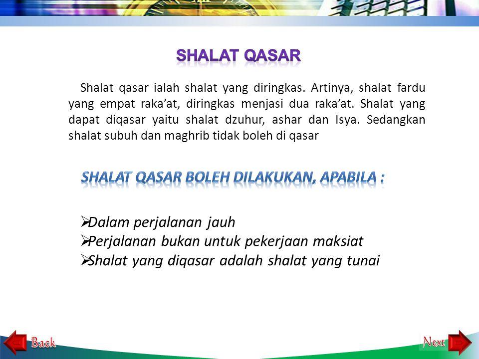Shalat Qasar boleh dilakukan, apabila :