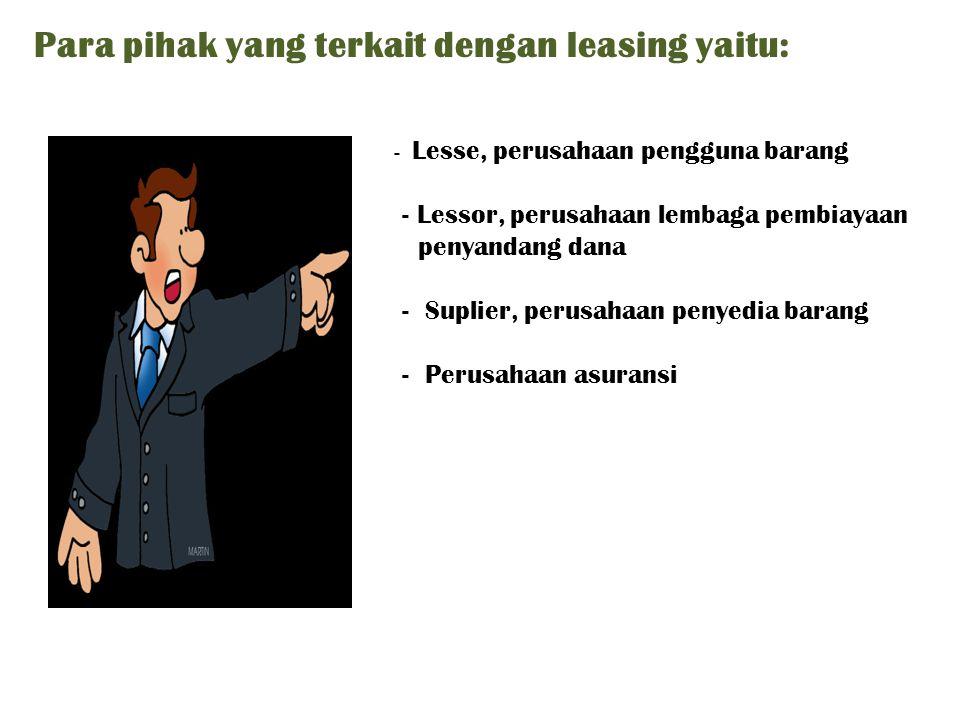 Para pihak yang terkait dengan leasing yaitu: