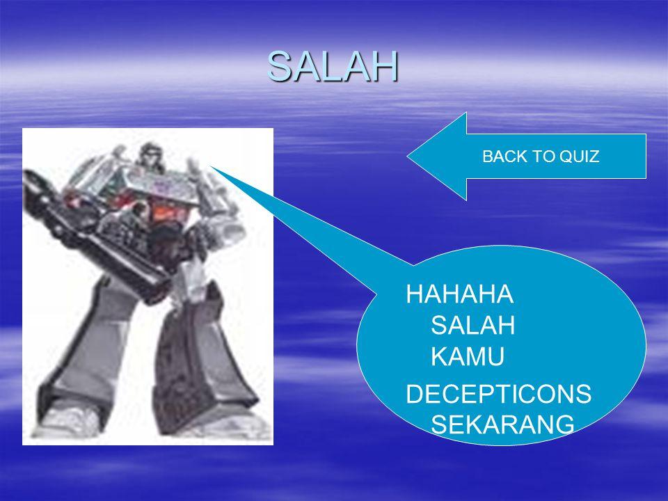 SALAH BACK TO QUIZ HAHAHA SALAH KAMU DECEPTICONS SEKARANG