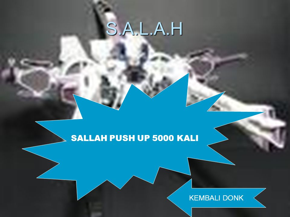 S.A.L.A.H SALLAH PUSH UP 5000 KALI KEMBALI DONK