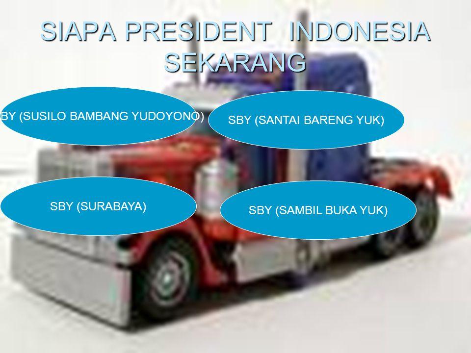 SIAPA PRESIDENT INDONESIA SEKARANG